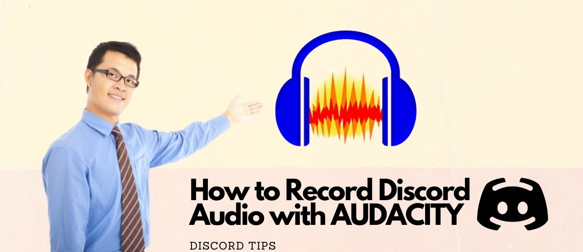 You are currently viewing How to Record Discord Audio with Audacity (2020) – Discord TIPS