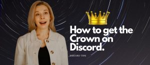 Read more about the article How to get the Crown on Discord – How to Hide   Discord TIPS