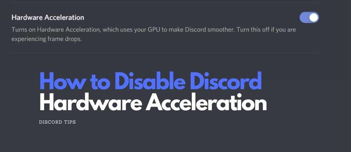 How to Turn off Hardware Acceleration Discord (2021)