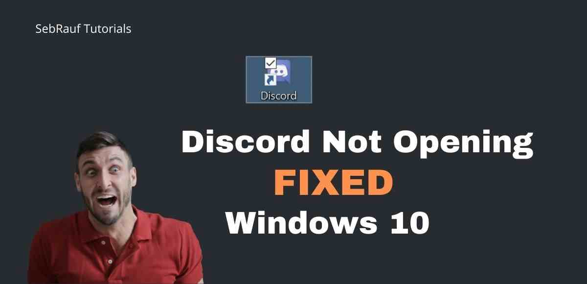 Discord App not Opening on Windows 10 – FIXED