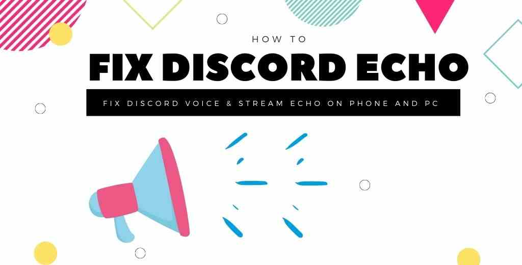 You are currently viewing How to Fix Discord Echo on (Call & Stream)