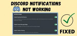Read more about the article Discord Notifications not working on (Android & PC) 2021 – FIXED