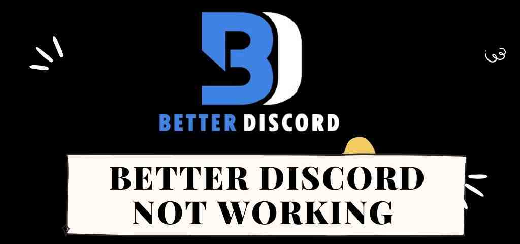You are currently viewing Better Discord not Working (FIXED) – Complete Guide