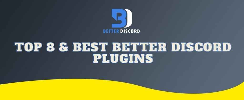 You are currently viewing Top 8 and Best Better Discord Plugins for 2021