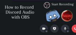Read more about the article How to Record Discord Audio with OBS on Windows 10 (Step by Step)